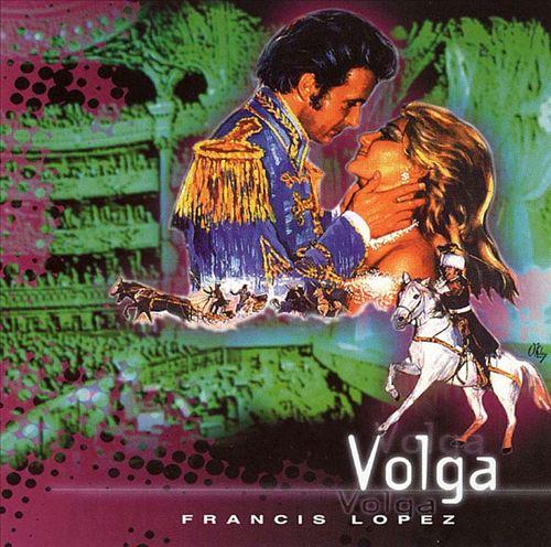 Francis Lopez: Volga