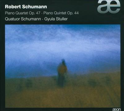 Schumann: Piano Quartet, Op. 47; Piano Quintet, Op. 44