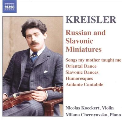 Kreisler: Russian and Slavonic Miniatures