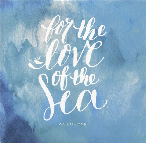 For the Love of the Sea, Vol. One