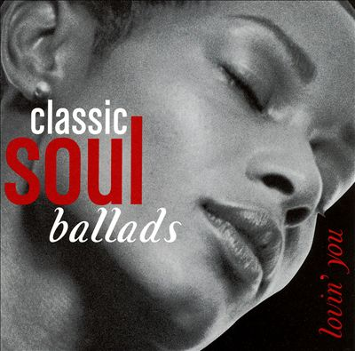 Classic Soul Ballads: Lovin' You