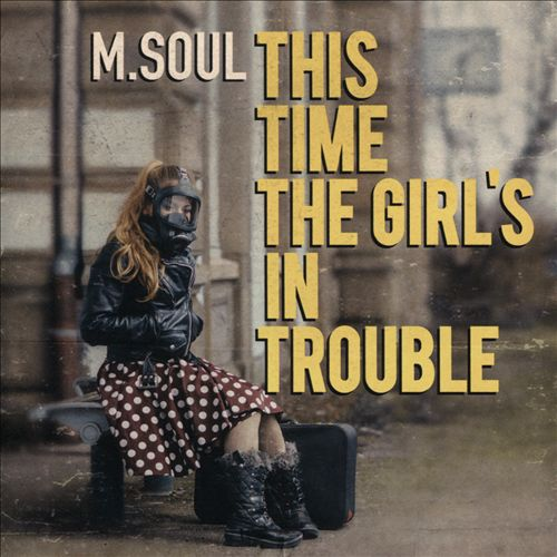 This Time the Girl's In Trouble