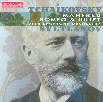 Tchaikovsky: Manfred; Romeo and Juliet
