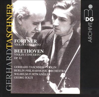 Violin Concertos: Fortner, Beethoven