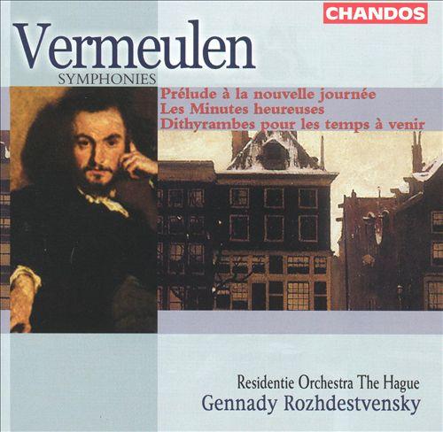 Vermeulen: Symphonies Nos. 2, 6, 7