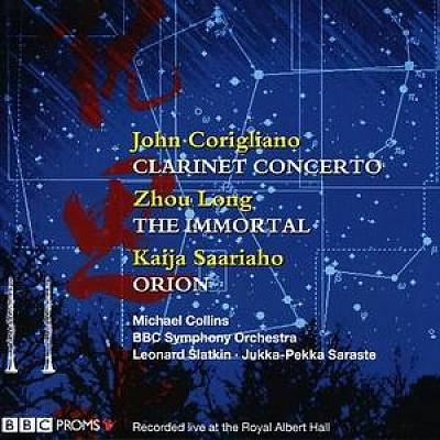 John Corigliano: Clarinet Concerto; Zhou Long: The Immortal; Kaija Saariaho: Orion