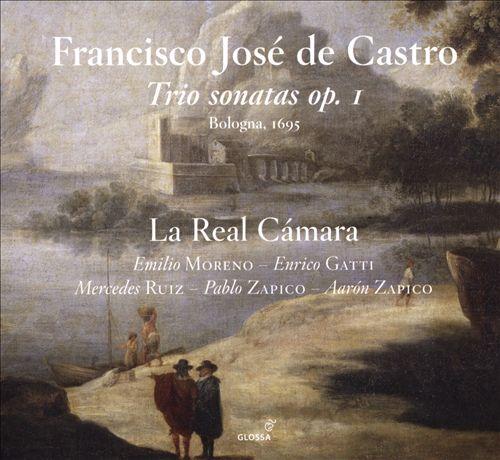 Francisco José de Castro: Trio Sonatas Op. 1