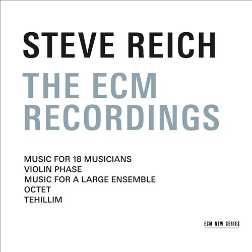 Steve Reich: The ECM Recordings