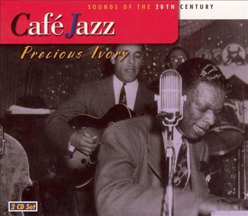 Cafe Jazz: Precious Ivory
