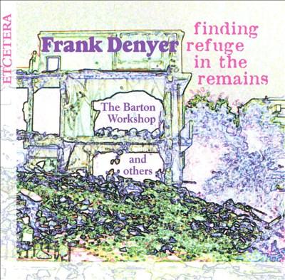 Denyer: Finding Refuge in the Remains
