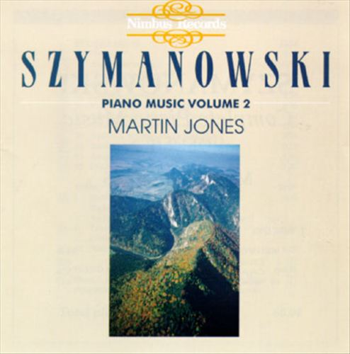 Szymanowski: Piano Music, Volume 2