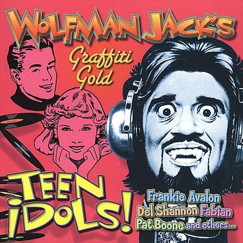 Wolfman Jack's: Teen Idols