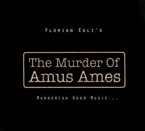 The Murder of Amus Ames: Murderish Good Music...