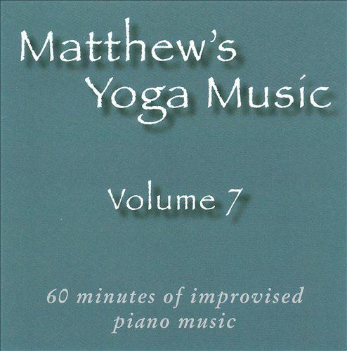 Matthew's Yoga Music, Vol. 7