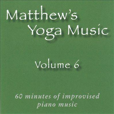 Matthew's Yoga Music, Vol. 6