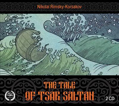 Nikolai Rimsky-Korsakov: The Tale of Tsar Saltan
