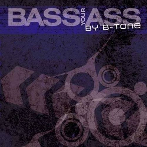 Bass Your Ass by B Tone