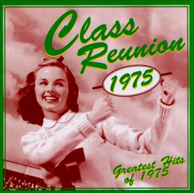 Class Reunion 1975: Greatest Hits of 1975