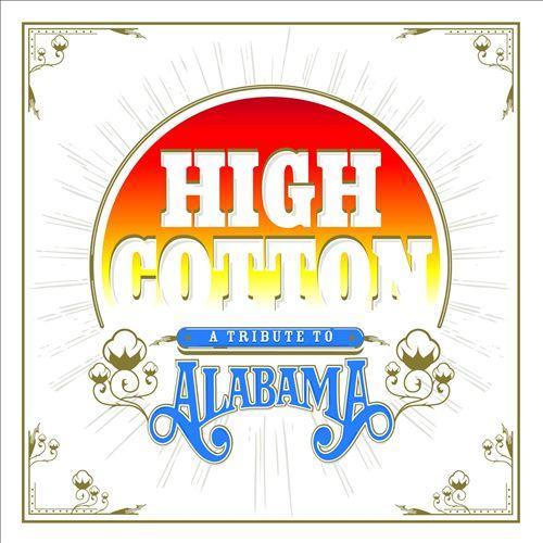 High Cotton: A Tribute to Alabama