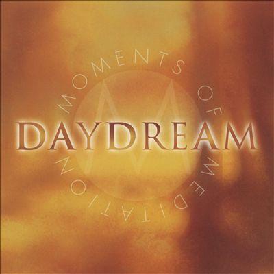 Moments of Meditation: Daydream