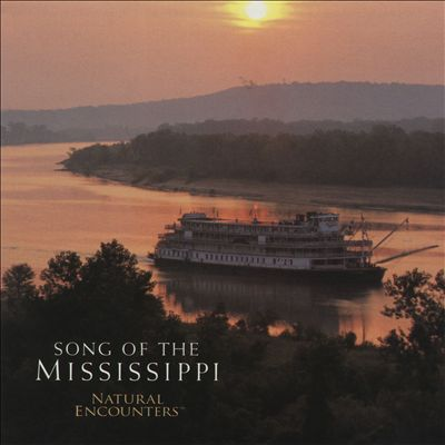 Natural Encounters: Song of the Mississippi