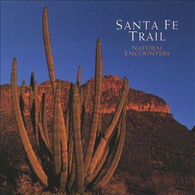 Natural Encounters: SanteFe Trail