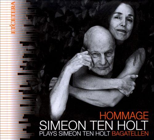 Hommage: Simeon Ten Holt Plays Simeon Ten Holt - Bagatellen