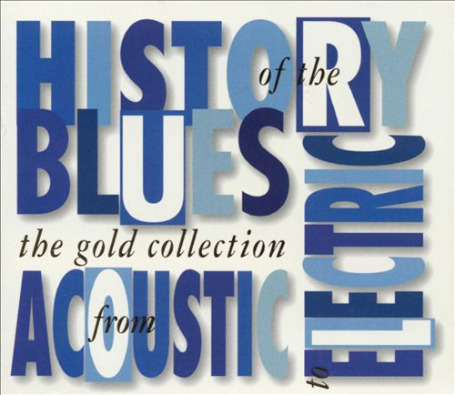 The Gold Collection: History of the Blues from Aco