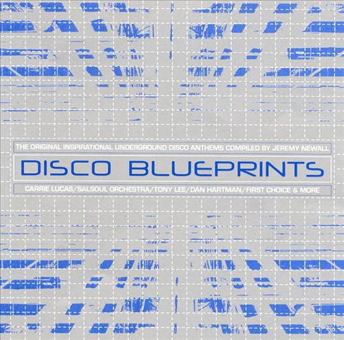 Disco Blueprints: The Original Inspirational Underground Disco Anthems