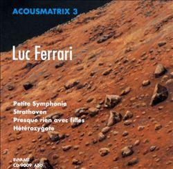 Acousmatrix 3: Luc Ferrari: Petite symphonie intuitive pour un paysag