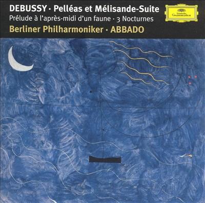 Debussy: Pelléas et Mélisande Suite
