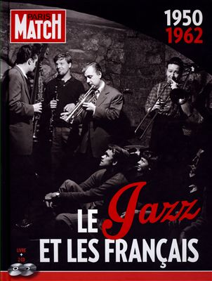 Paris Match: Le Jazz Et Les Français (1950-1962)