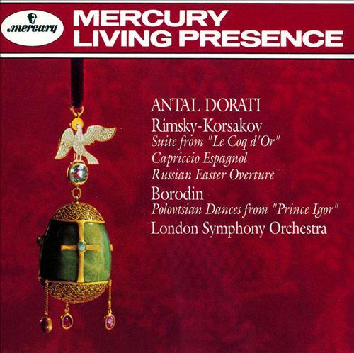 Nikolay Rimsky-Korsakov: Suite from Le Coq d'Or; Capriccio Espagnol; Alexander Borodin: Polovtsian Dances