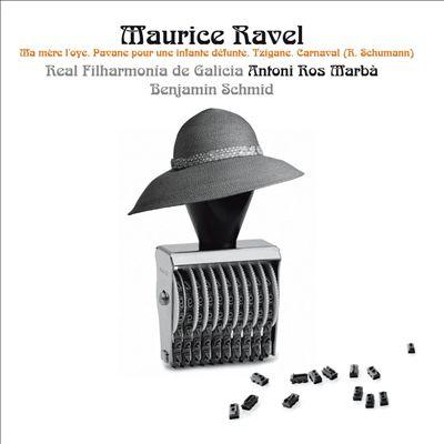 Maurice Ravel: Ma mère l'oye; Pavane pour une infante défunte; Tzigane; R. Schumann: Carnaval