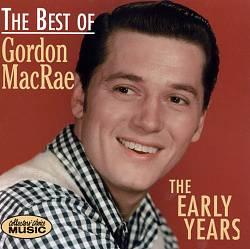Best of Gordon MacRae: The Early Years