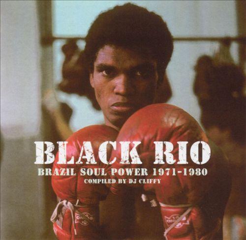Black Rio: Brazil Soul Power 1971-1980