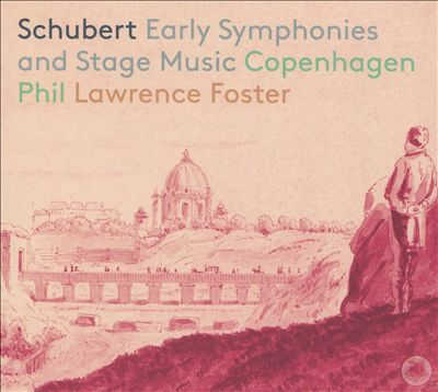 Schubert: Early Symphonies and Stage Music