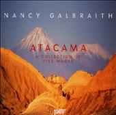 Nancy Galbraith: Atacama (A Collection of Five Works)