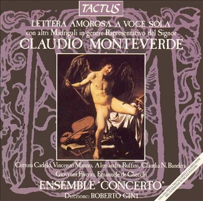 Claudio Monteverde: Lettera Amorosa à Voce Solo con altri Madrigali in genere Rappresentativo