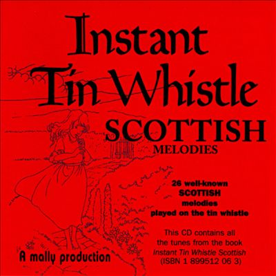 Instant Tin Whistle: Scottish Melodies