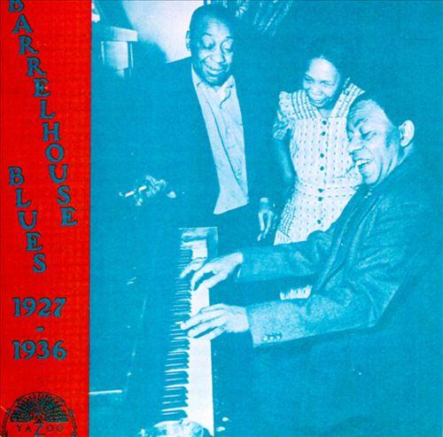 Barrelhouse Blues 1927-1936