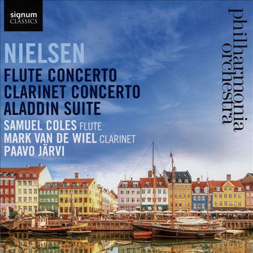 Nielsen: Flute Concerto; Clarinet Concerto; Aladdin Suite