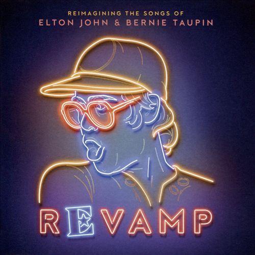 Revamp: Reimagining the Songs of Elton John and Bernie Taupin