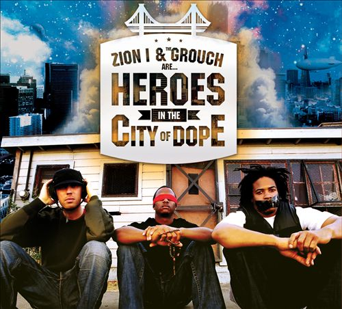 Zion I & the Grouch Are Heroes in the City of Dope