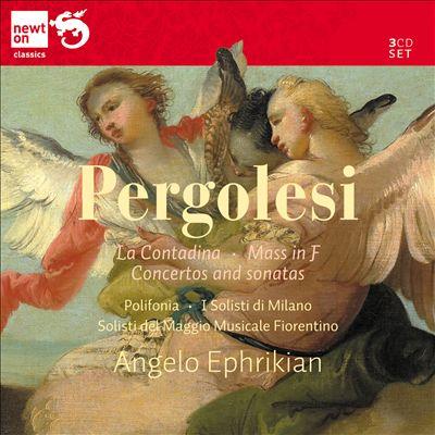 Pergolesi: La Contadina; Mass in F; Concertos and sonatas