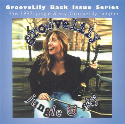 Jungle & Sky: GrooveLily Sampler 1996-1997