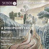 Sir Arthur Somervell: A Shropshire Lad; Maud