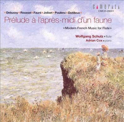 Prélude à l'après-midi d'un faune: Modern French Music for Flute