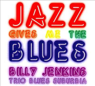 Jazz Gives Me The Blues