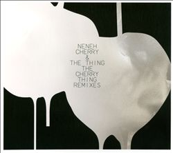 The Cherry Thing Remixes